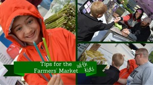 Tips for Visiting the Farmers Market with Kids