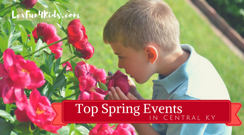 Best Spring Events in Central KY *Many are FREE