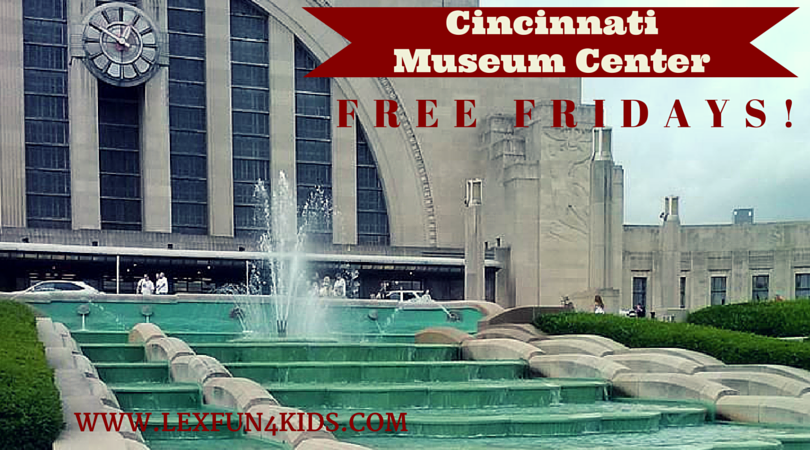 Free Fridays At The Cincinnati Museum Center Lexfun4kids
