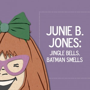 Junie B. Jones Jingle Bells, Batman Smells *Review