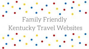 Family Fun KY Travel Websites