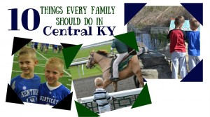 10 Things Every Central KY Family Should Do
