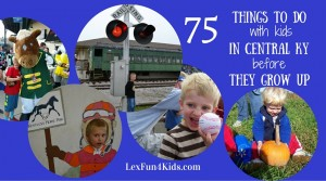 75 Things To Do With Kids in Central KY Before They Grow Up