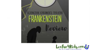 Review of Frankenstein at the Lexington Children's Theatre