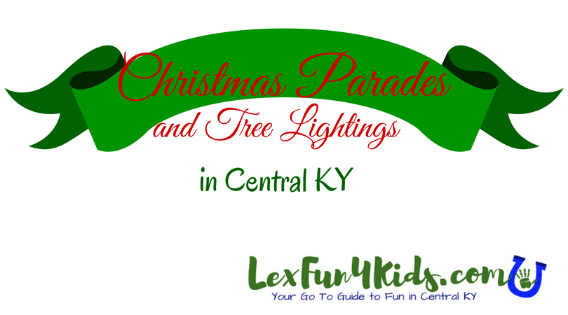 Nicholasville Ky Christmas Parade 2020 Tree Lightings and Parades in Lexington and Central KY   LexFun4Kids