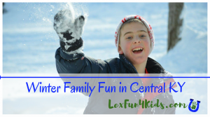 The Best Winter Family Fun in Central KY