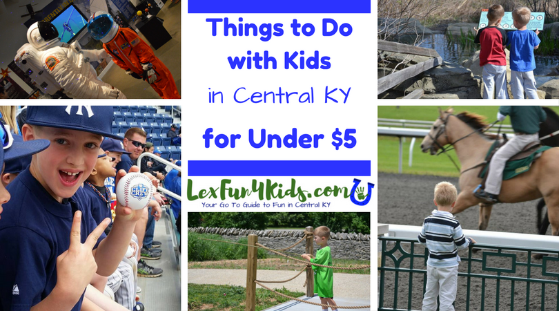 Fun Things To Do In Central Ky With Kids For 5 Or Less Lexfun4kids