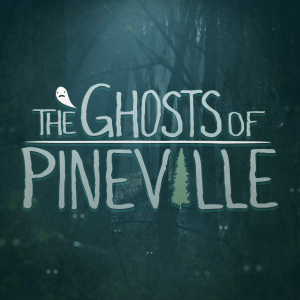 The Ghosts of Pineville