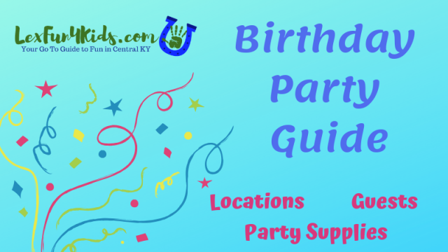 birthday party guide plan birthdays in lexington and central ky