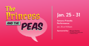 The Princess and The Peas (Sensory Friendly Performance)