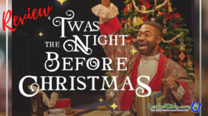 'Twas the Night Before Christmas - Streaming at LCT *REVIEW
