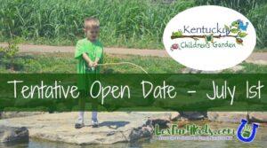 KY Children's Garden TENTATIVELY OPENS for the season